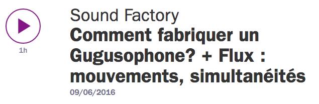 Comment fabriquer un Gugusophone? Benjamin Efrati et Noel Sarlaw sur France Culture